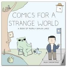 """Read """"Comics for a Strange World A Book of Poorly Drawn Lines"""" by Reza Farazmand available from Rakuten Kobo. Absurd comics for our absurd times, from the artist behind the wildly popular webcomic Poorly Drawn Lines—the perfect gi. Buy Comics, Free Comics, Poorly Drawn Lines, Download Comics, Thing 1, Got Books, Weird World, Book Photography, Free Reading"""