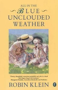Childhood favourite: All in the Blue Unclouded Weather (The Melling Sisters, #1) Robin Klein