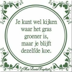 #doordenkertje Wall Quotes, Poetry Quotes, Funny Picture Quotes, Funny Quotes, Cool Words, Wise Words, Dutch Quotes, Verse, Strong Quotes