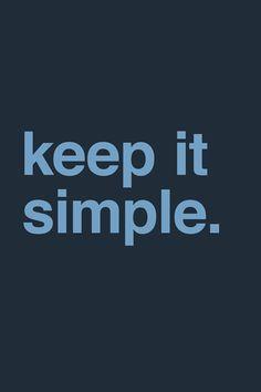 Keep It Simple Wallpaper