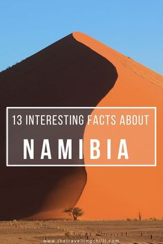 13 Interesting Facts About Namibia | Dune45 Sossusvlei | 13 Things you did not know about Namibia