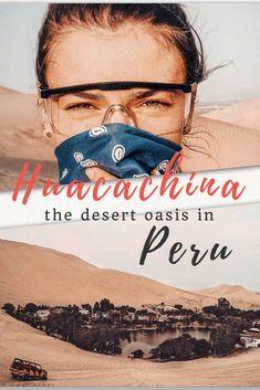 Huacachina – the Desert Oasis in Peru! Sandcoarding and Dune buggy!
