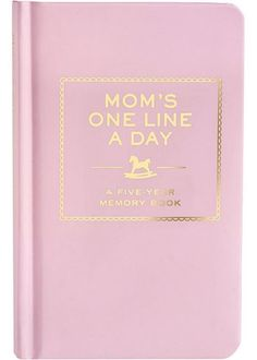 """Mom's One Line A Day Journal.""  Makes a great new mom or shower gift."