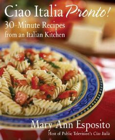 """""""Ciao Italia Pronto: 30-Minute Recipes from an Italian Kitchen"""" by Mary Ann Esposito. If you're like us, you're hungry by the time you get home from work! This book is packed with recipes to get dinner on the table in a jiffy."""