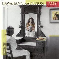 Hawaiian Tradition ~ Amy Hanaialii, http://www.amazon.com/dp/B000008T9R/ref=cm_sw_r_pi_dp_JTSarb0N0K5E4