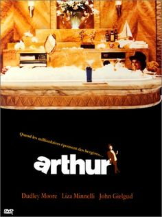Arthur, the original version with Dudley Moore. The butler stole the movie for me.
