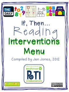 "RTI: ""If, Then"" Reading Interventions Menu  If your student struggles with this... then try this list! Very resourceful 