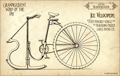 Ice velocipede https://www.facebook.com/pages/Grandiloquent-Word-of-the-Day/479146505433648