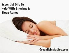 Radiant Health with doTERRA Essential Oils!: Essential Oils To Help With Snoring & Sleep Apnea