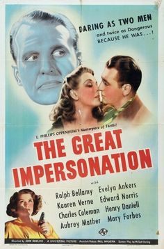 The Great Impersonation (1942)Stars: Ralph Bellamy, Evelyn Ankers, Aubrey Mather, Edward Norris, Kaaren Verne, Henry Daniell ~  Director: John Rawlins