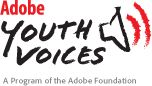 Demonstrating the power of technology to engage middle- and high school-age youth, Adobe Youth Voices provides breakthrough learning experiences using video, multimedia, digital art, web, animation, and audio tools that enable youth to explore and comment on their world.   Learn more >