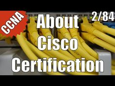 CCNA/CCENT 200-120: About Cisco Certification and CCNA 2/84 Free Video Training Course - YouTube