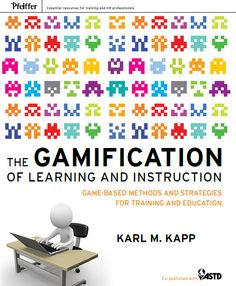 The Gamification of Learning and Instruction: Game-Based Methods and Strategies For Training And Education' by Karl Kapp