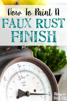 How to Paint a Faux Rust Finish | blesserhouse.com - How to create a faux rust finish with paint on a steel kitchen scale.