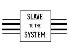 Items similar to Slave to the System on Etsy Philosophy, Meant To Be, Lost, Design, Philosophy Books, Design Comics