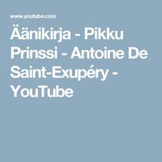 Äänikirja - Pikku Prinssi - Antoine De Saint-Exupéry - YouTube