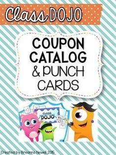 This is a great tool to use alongside Class Dojo. Instead of all those coupons, I have created a catalog where they can shop and turn in their points that match up with their punch card they have, which is now included in this file.