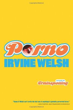 "Read ""Porno"" by Irvine Welsh available from Rakuten Kobo. The Trainspotting lads are back.and in worse shape than ever. In the last gasp of youth, Simon ""Sick Boy"" Williamson i. Irvine Welsh, First Class Seats, Sick Boy, Book Design, My Books, Novels, This Book, Writing, Reading"