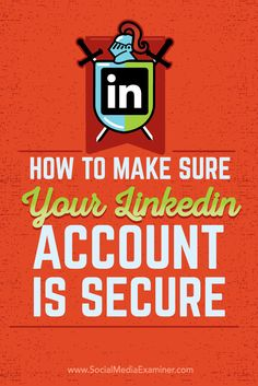 Are you on LinkedIn?  While LinkedIn is valuable for building your professional presence, it's important to be conscious of your individual privacy and security when using the network.  In this article you'll discover what you need to know to manage your security on LinkedIn. Via @smexaminer