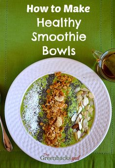 Simple instructions for How to Make Healthy Smoothie Bowls. Great way to get your fruits, veggies and supplements!