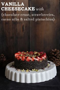 Vanilla Cheesecake With Chocolate Crust, Strawberries, Cacao Nibs + Pistachios | This Rawsome Vegan Life | #vegan #raw #recipe