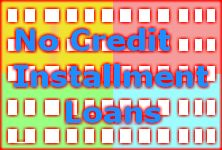 """No Credit Installment Loans""  If you are approved with no credit installment loans, it is indisputable that you could be able to realize an additional sum of money for up to $1500 bucks. In this cash advance, it is comfortable for you to repay loans on the basis of installment whether you can repay loan on weekly, monthly and fortnightly basis. For more info http://www.paydayloanscleveland.net/no-credit-installment-loans.html ."