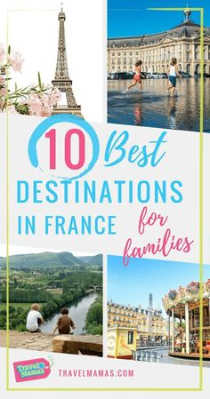 10 Best Destinations in France for Families ~ France with Kids #france #travelwithkids #travelmamas #familytravel