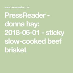 e4aea859fcbb7 PressReader - donna hay  2018-06-01 - sticky slow-cooked beef brisket