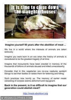 It is time to close down the slaughterhouses. #GoVegan