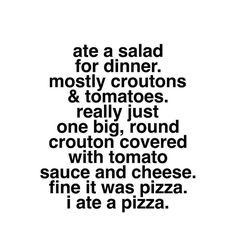 """Lily // Fashion Blogger on Instagram """"Ate salad for dinner. Mostly croutons & tomatoes. Really just one big round crouton covered with tomato sauce and cheese. Fine, it was pizza. I ate pizza. 3.6.16  #quotes #madebylily #happysunday #qotd #lol #lifestyle #pizza #rofl #design #art #losangeles #blog #blogger #style #styleblog #styleblogger #fashion #fashionblog #fashionblogger #quote #food #iphonesia #instadaily #diy"""""""
