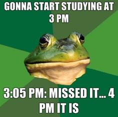 Haha! Happens everyday... repeatedly. I am productive w/studying maybe a solid hour out of an attempt to be productive from 6 am til 9 pm. I just keep pinning, just keep pinning... ;)