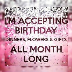 Its my birthday month! Gonna be the big THREE-OOOH in 23 days! So its a big one this year and Im gonna need a lot of loving Birthday Month Quotes, Its My Birthday Month, Birthday Wishes For Myself, Birthday Wishes Quotes, Happy Birthday Quotes, Birthday Weekend, Birthday Messages, Happy Birthday Wishes, Birthday Fun