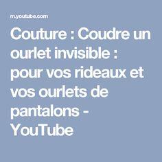Couture : Coudre un ourlet invisible : pour vos rideaux et vos ourlets de pantalons - YouTube