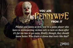 Be very afraid! If I were a Stephen King baddie I'd be Pennywise the Clown. What about you?
