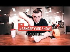 #AskGaryVee Episode 38: Virtual Reality, Content Creation, and No Excuses - YouTube