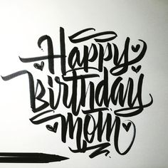Happy Birthday Mom! #calligraphy #calligraffiti #brushpen #tombow #lettering…