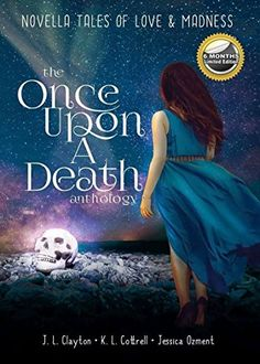 ✴⭐¤⭐NOW LIVE⭐¤⭐✴ ★★Once Upon a Death ★★ Three incredible stories.  Tales of Love  Madness: A Novella Anthology  #ASMSG, #BookBoost