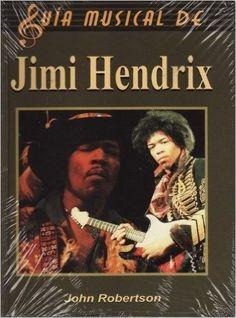 GUIA MUSICAL DE JIMI HENDRIX    JOHN ROBERTSON  SIGMARLIBROS