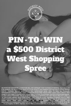 Enter our first ever Pin-to-Win sweepstakes for your chance to win a $500 District West shopping spree!