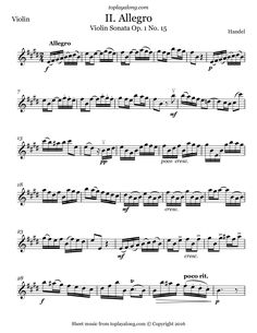 Violin Sonata Op. 1 No. 15 (II. Allegro) by Handel. Free sheet music for violin. Visit toplayalong.com and get access to hundreds of scores for violin with backing tracks to playalong.