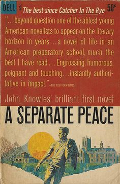 an analysis of the truth in a separate peace by john knowles An analysis of john knowles a separate peace brings up the theme of man's inhumanity to his fellow man what makes this novel unique is that in protesting war.