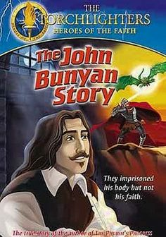 Netflix...  Torchlighters: John Bunyan Story (2006) Kids will be inspired by this animated retelling of the story of John Bunyan, author of The Pilgrim's Progress, who bravely faced imprisonment rather than stop his outspoken preaching against the repressive religious culture of his day.