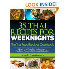 34 gourmet food recipes for weeknights the quick and easy meals 35 thai recipes for weeknights the thai food recipes cookbook quick and easy dinner recipes the easy weeknight dinners collection pamela kazmierczak forumfinder Choice Image