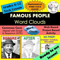 Looking to extend a lesson or concept? Famous People Word Clouds lesson plan will have your students researching a famous person in all subject areas which will transform an ordinary picture of the individual into an informational fact sheet of the individual!Students will research a wide variety of famous people including historical figures, scientists, authors, mathematicians, and people of technology and engineering!