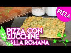 PIZZA Romana con Zucchine (VEGETARIAN recipe) - Ep.108 - YouTube