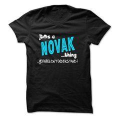 ITS A NOVAK THING YOU WOULDNT UNDERSTAND - #zip up hoodie #sweatshirt jeans. TAKE IT => https://www.sunfrog.com/Names/ITS-A-NOVAK-THING-YOU-WOULDNT-UNDERSTAND-28118571-Guys.html?68278
