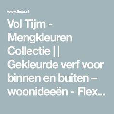 Vol Tijm - Mengkleuren Collectie     Gekleurde verf voor binnen en buiten – woonideeën - Flexa - Flexa