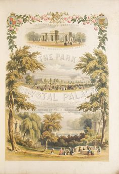 The Park and The Crystal Palace. Presenting a Series of Exterior Views Displaying the Beautiful Combinations of the Magnificent Structure with the Surrounding Scenery: WITH: McNewin, J. A Souvenir of the Great Exhibition. Philip Brannon.