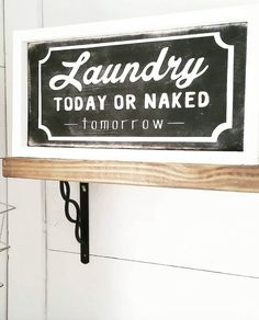Laundry Today Or Naked Tomorrow Laundry Room Decor | Home | Rustic Sign