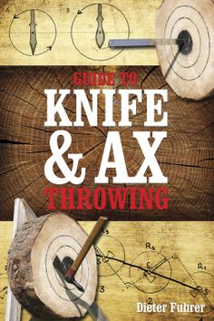 'Guide to Knife and Ax Throwing' is a Great Place to Start